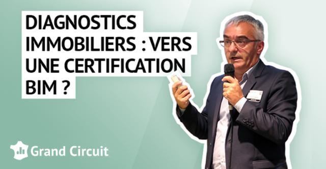Diagnostics immobiliers : vers une certification BIM ?