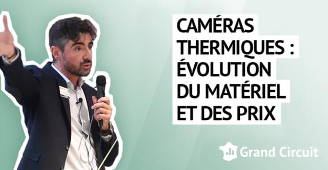 Caméras thermiques : évolution du matériel et des prix
