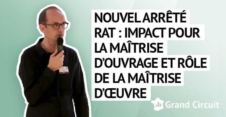 Nouvel arrêté RAT : impact pour la maîtrise d'ouvrage et rôle de la maîtrise d'œuvre